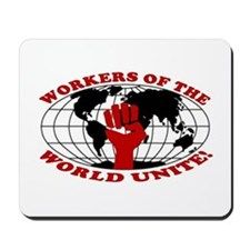 WORKERS OF THE WORLD UNITE! Mousepad