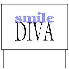 Smile Diva Yard Sign