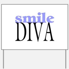 Smile Diva Yard Sign