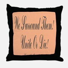 Cute We surround them Throw Pillow