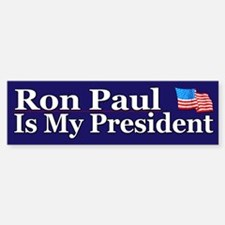 Ron Paul is my President