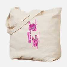 Spank Me Daddy! Tote Bag