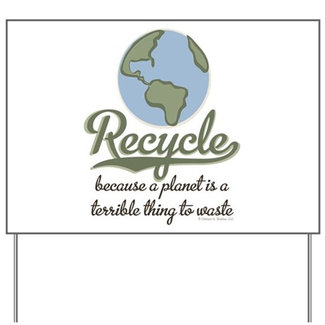 Planet Earth Recycle Yard Sign
