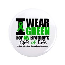 """I Wear Green For My Brother 3.5"""" Button"""
