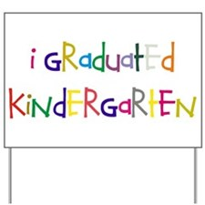 I graduated kindergarten Yard Sign