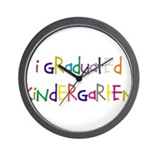I graduated kindergarten Wall Clock