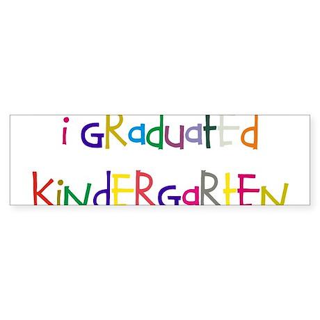 I graduated kindergarten Bumper Sticker