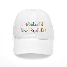I graduated kindergarten Baseball Cap