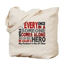 HERO Comes Along 1 Husband LUNG CANCER Tote Bag