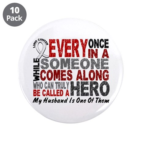 """HERO Comes Along 1 Husband LUNG CANCER 3.5"""" Button"""
