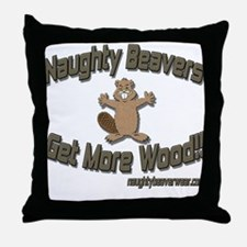 Naughty Beavers Get More Wood Throw Pillow