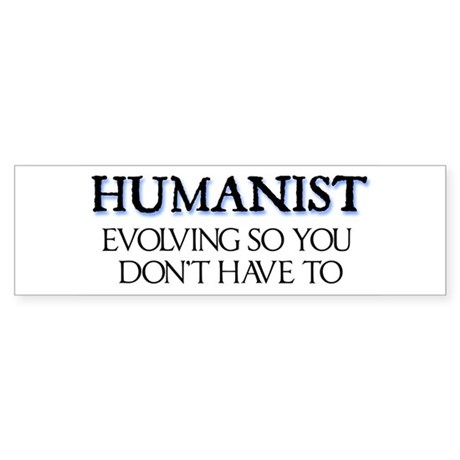 Evolving Humanist Bumper Sticker