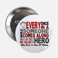 """HERO Comes Along 1 Dad LUNG CANCER 2.25"""" Button"""