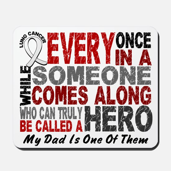 HERO Comes Along 1 Dad LUNG CANCER Mousepad