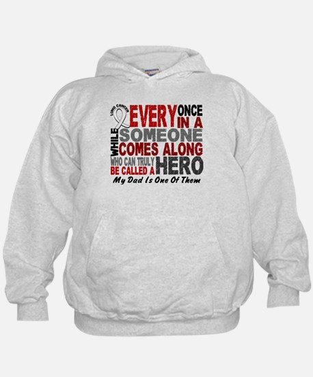HERO Comes Along 1 Dad LUNG CANCER Hoodie