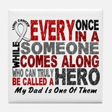 HERO Comes Along 1 Dad LUNG CANCER Tile Coaster