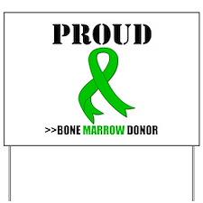 ProudBoneMarrowDonor Yard Sign
