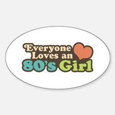 Everyone Loves an 80's Girl Decal