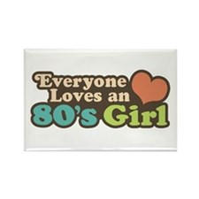Everyone Loves an 80's Girl Rectangle Magnet
