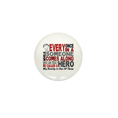 HERO Comes Along 1 Daddy LUNG CANCER Mini Button