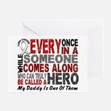 HERO Comes Along 1 Daddy LUNG CANCER Greeting Card