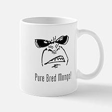 Pure Bred Mongo! Mug