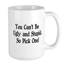 Ugly and Stupid Mug