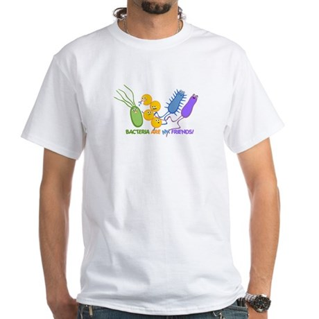 Bacteria are My Friends White T-Shirt