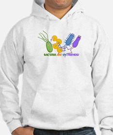 Bacteria are My Friends Hoodie