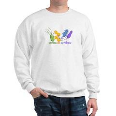 Bacteria are My Friends Sweatshirt