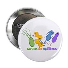 """Bacteria are My Friends 2.25"""" Button"""