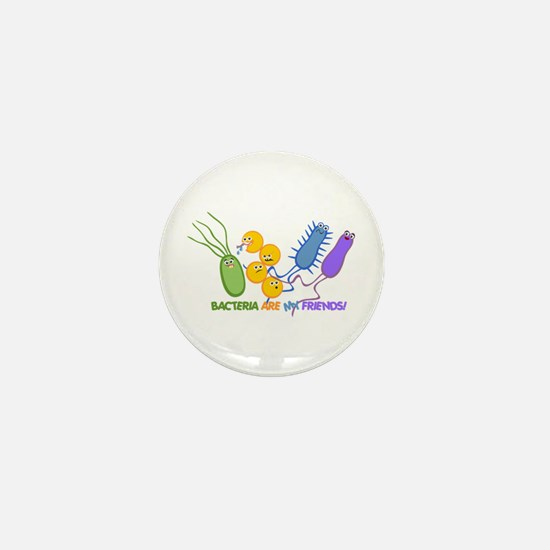 Bacteria are My Friends Mini Button