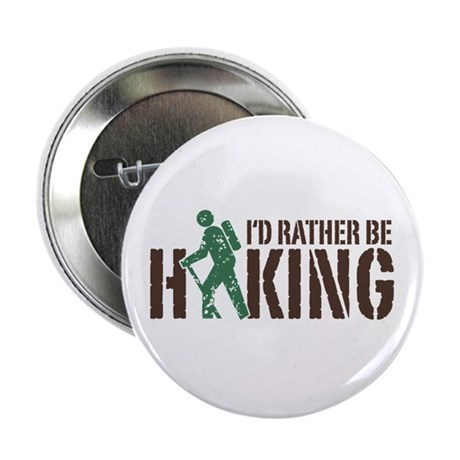 """I'd Rather Be Hiking 2.25"""" Button"""