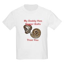 Daddy has Bigger Balls T-Shirt