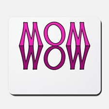 MOM upside down is WOW Mousepad
