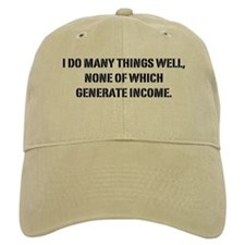 I can do many things well... Baseball Cap