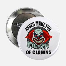 Never Make Fun Of Clowns Button