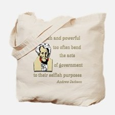 Andrew Jackson on the rich and powerful Tote Bag