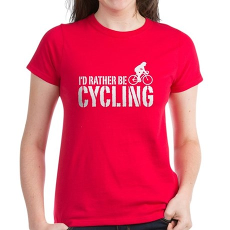 I'd Rather Be Cycling (Female) Women's Dark T-Shir