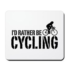 I'd Rather Be Cycling (Female) Mousepad