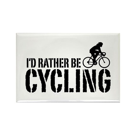 I'd Rather Be Cycling (Female) Rectangle Magnet