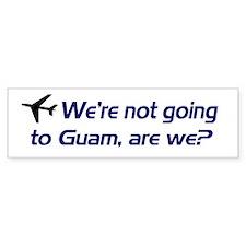 Not Guam Bumper Bumper Sticker