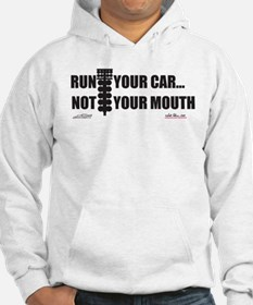Run your car Not your mouth Jumper Hoodie