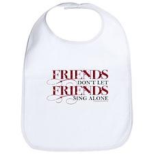 Friends Don't Let Friends Bib