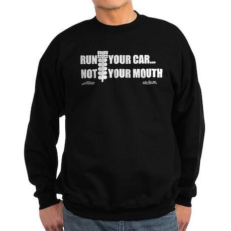 Run your car Not your mouth Sweatshirt (dark)