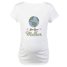 Love Your Mother Earth Shirt