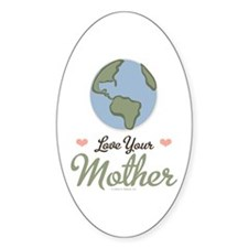 Love Your Mother Earth Oval Decal