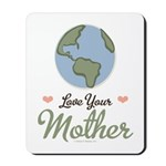 Love Your Mother Earth Mousepad