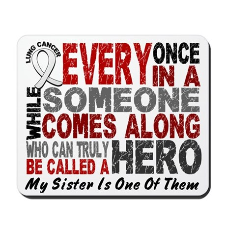HERO Comes Along 1 Sister LUNG CANCER Mousepad