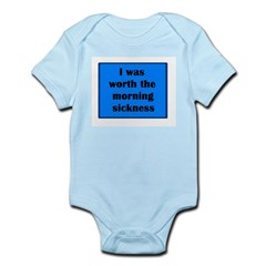 I WAS WORTH THE MORNING SICKN Infant Bodysuit